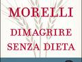 Dimagrire senza dieta, il metodo di Raffaele Morelli